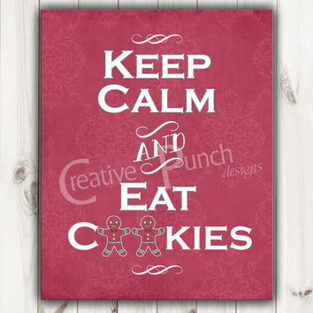 Keep Calm and Eat Cookies -  8 X 10 Digital Printable File - Instant Download!