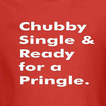 Chubby Single & Ready for a Pringle  Funny by DecalForYourWall