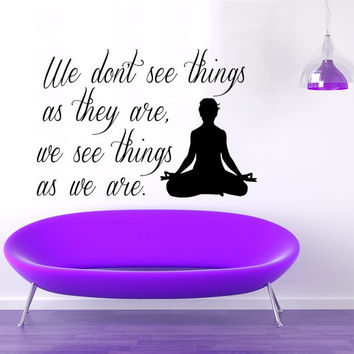 Wall Decals Vinyl Decal Sticker Home Interior Design Art Mural Quote We See Things As We Are Girl Yoga Studio Kids Baby Room Decor KT91