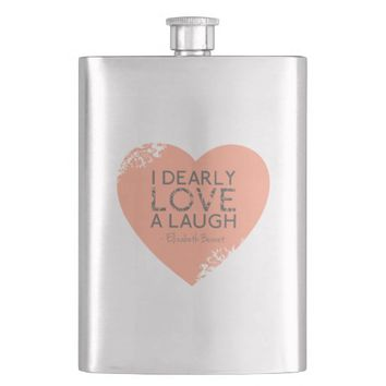 I Dearly Love A Laugh - Jane Austen Quote Flasks