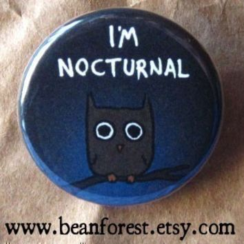 i'm nocturnal - pinback button badge