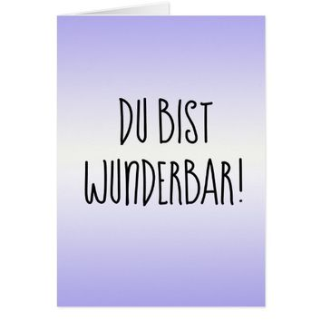 Du Bist Wunderbar! You're Wonderful! Card