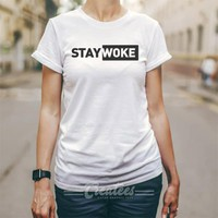 Customize Stay Woke tshirt Unisex cheap graphic tees size S-5XL