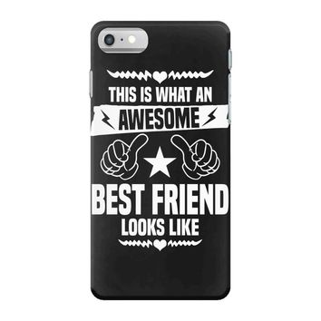 Awesome Best Friend Looks Like iPhone 7 Case