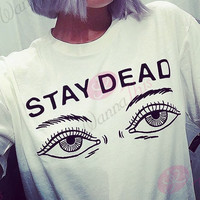 """""""Stay Dead""""  Print Letters T-Shirt 11881"""