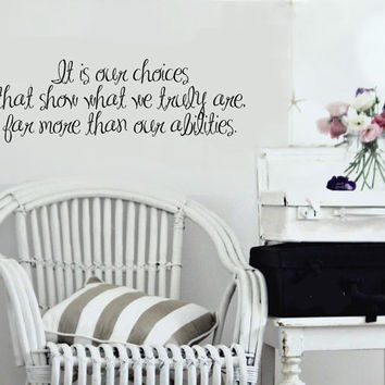 Harry Potter Vinyl Wall Quote It is our choices that by MommyofTy