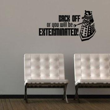 Dr. Who Inspired Dalek Back Off Exterminated Wall Decal Sticker