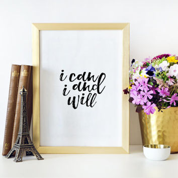 PRINTABLE ART Inspirational Poster Positive Inspiration Typography Print I Can And I Will Motivational Wall Art Home Decor Dorm Room Quotes