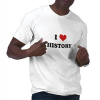 I Love History t-shirt from Zazzle.com