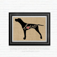 German Shorthaired Pointer Love - Burlap Printed Wall Art: GSP, Vizsla, Dog,Wall Art, Rustic, Retriever, Typography, Dog Lover, Pointer