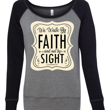 We Walk by Faith Christian Women's Sponge Fleece Wideneck Sweatshirt