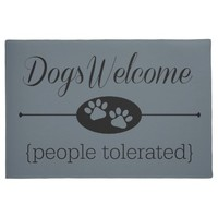 Dogs Welcome - People Tolerated Door Mat Doormat