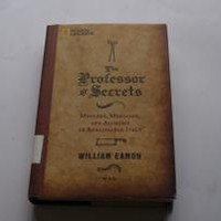 The Professor of Secrets: Mystery, Medicine, and Alchemy in Renaissance Italy by Eamon, William: National Geographic 9781426206504 Hardcover - Wisdom Lane Antiques