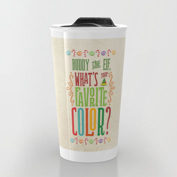 Buddy the Elf, What's Your Favorite Color? Travel Mug by Noonday Design | Society6