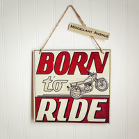 Born To Ride Sign / Motorcycle Decor / Motorcycle Art / Biker Sign / Motorcycle Sign / Harley Sign / Industrial Decor / Route 66