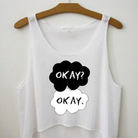 "Okay?"" ""Okay."" Tank Crop Top Shirt"