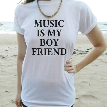 MUSIC IS MY BOYFRIEND Tee