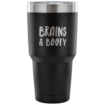 Brains Booty Tumbler for Her Funny Girlfriend Gift Idea Wife Best Friends Double Wall Vacuum Insulated Hot Cold Travel Cup 30oz BPA Free