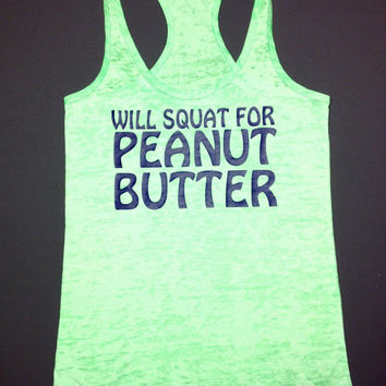 Will Squat For Peanut Butter // Workout Clothing by Abundant Heart Apparel