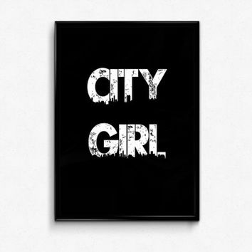 City Girl Print, 8x10 Poster, Typography Art, Quote Decor, Printable Home Decor, Instant Download Printable Wall Decor