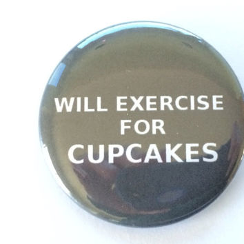 Will Exercise For CUPCAKES - Black and White - fun gift for her