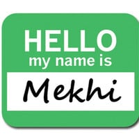 Mekhi Hello My Name Is Mouse Pad