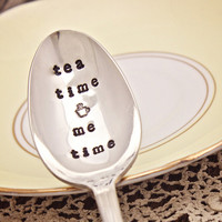 Tea Time Me Time - Teaspoon Spoon Stir Stick - Vintage Silver Plated Silverware - Hand Stamped - Upcycled Gift