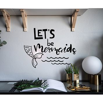 Vinyl Wall Decal Funny Phrase Let's Be Mermaids Words Bathroom Decor Stickers Mural 22.5 in x 17 in gz053