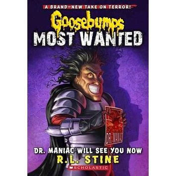 Dr. Maniac Will See You Now (Goosebumps Most Wanted)