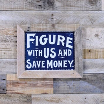 Vintage Figure With Us And Save Money Sign, Dime Store Sign, General Store Sign
