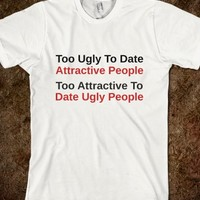 Too Ugly To Date Attractive People