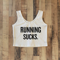 Running Sucks Shirt Sporty Crop Top Yoga Top Tank Top Midriff Mid Driff Belly Shirt – Size S M