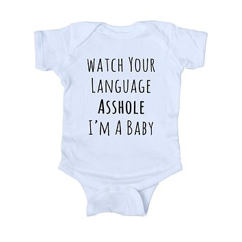 Watch Your Language Ashole I'm A Baby Bodysuit Funny Newborn Infant Girl Boy Baby Shower Gift Clothing