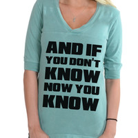 And If You Don't Know Now You Know | Tshirt Lyrics | Football V-Neck Tee