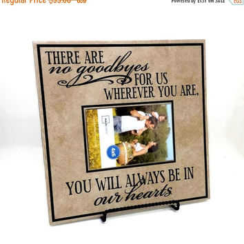 ON SALE - There are no goodbyes for us.. you will always be in our hearts with picture- memorial sign, in loving memory, goodbye saying