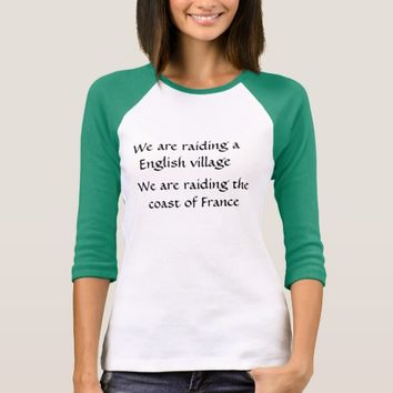 Raiding English village and coast of France T-Shirt