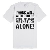 I Work Well with Others-Unisex White T-Shirt
