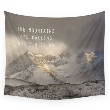 Society6 The Mountains Are Calling And I Must Go J Wall Tapestry