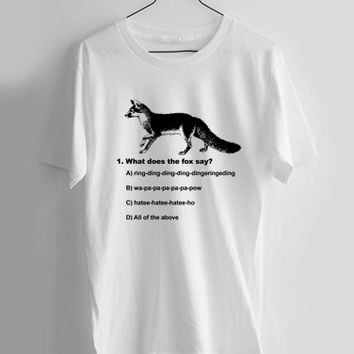 what does the fox say T-shirt Men, Women and Youth