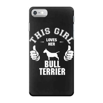 This Girl Loves Her Bull Terrier iPhone 7 Case