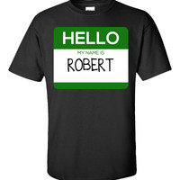 Hello My Name Is ROBERT v1-Unisex Tshirt