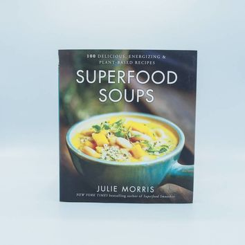 Superfood Soups by Julie Morris - The Herbivore Clothing Co.