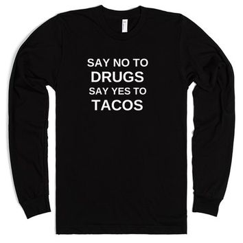SAY NO TO DRUGS SAY YES TO TACOS | | SKREENED