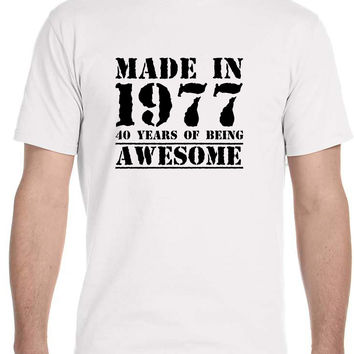 Made in 1977 40 Years of Being , Awesome - Men's T-Shirt