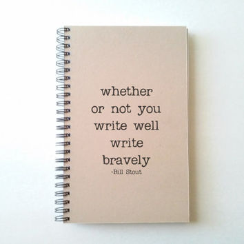 Write bravely, Bill Stout quote Journal, wire bound notebook, personal diary, jotter, kraft bound journal, spiral notebook, handmade journal