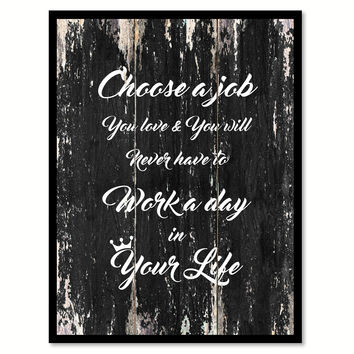 Choose a Job you love & you will never have to work a day in your life Motivational Quote Saying Canvas Print with Picture Frame Home Decor Wall Art