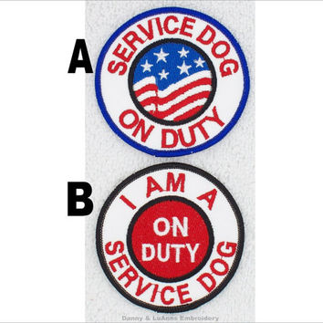 Service Dog On Duty Patch Size 3 inch Round Danny & LuAnns Embroidery