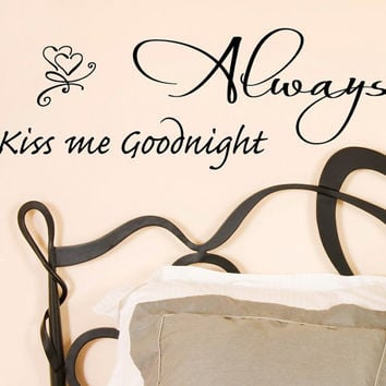 Always kiss me goodnight wall decal sticker by Decals4MyWalls