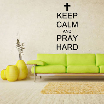 rvz1176 Wall Vinyl Sticker Words Sign Quote Keep Calm and Pray Hard