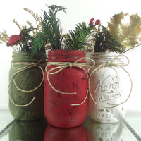 Holiday Decor - Three, Hand Painted Mason Jars -- Dark Green, Dark Red and White Painted Mason Jars | Rustic, Home Decor